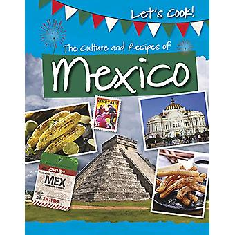 The Culture and Recipes of Mexico by Tracey Kelly - 9781474778480 Book