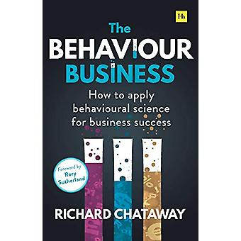 The Behaviour Business - How to apply behavioural science for business