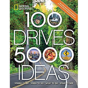 100 Drives - 5 -000 Ideas - Where to Go - When to Go - What to See - W