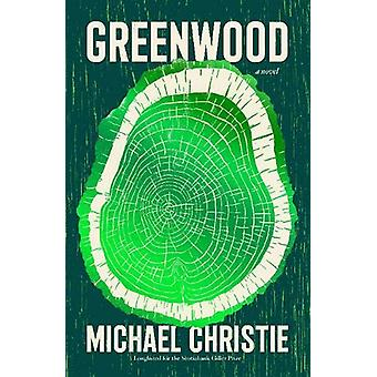Greenwood - A novel of a family tree in a dying forest by Michael Chri