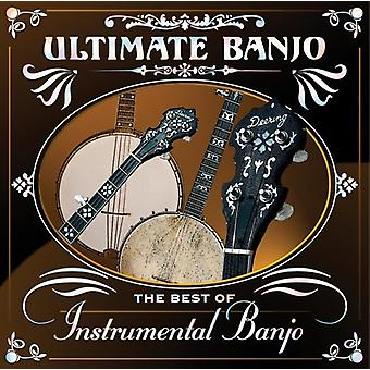 Ultimate Banjo: Best of Instrumental Banjo - Ultimate Banjo: Best of Instrumental Banjo [CD] USA import
