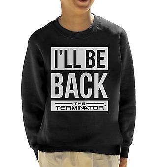Terminator ill be tillbaka vit text Kid ' s sweatshirt