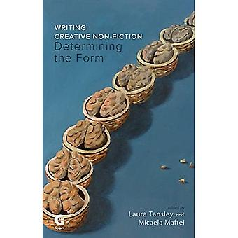 Writing Creative Non-Fiction: Determining the� Form