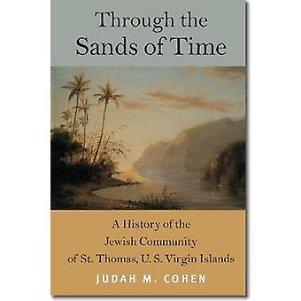 Through the Sands of Time by Judah M. Cohen - 9781611683097 Book