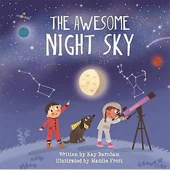 Look and Wonder The Awesome Night Sky by Barnham & Kay