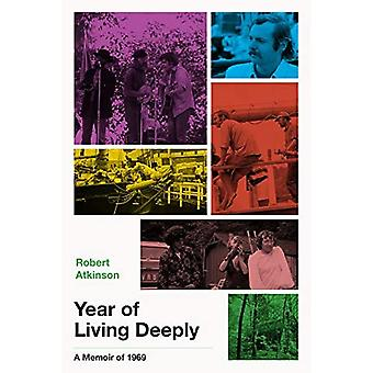 Year of Living Deeply: A Memoir of 1969