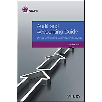 Audit and Accounting Guide:� Entities With Oil and Gas� Producing Activities, 2018 (AICPA Audit and Accounting� Guide)
