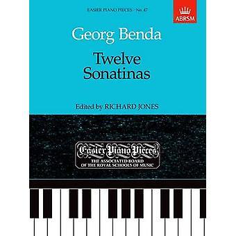 Twelve Sonatinas by By composer Georg Benda & Edited by Alan Jones Dec d & Edited by Alan Jones