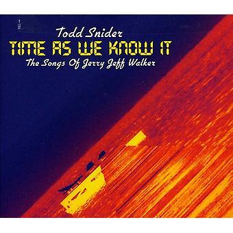 Todd Snider - aikaa We Know It: lauluja ja Jerry Jeff Walker [CD] USA tuonti