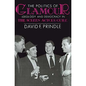 The Politics of Glamour by David F. Prindle - 9780299118143 Book
