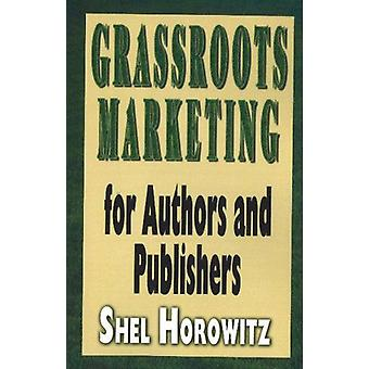Grassroots Marketing for Authors and Publishers by Shel Horowitz - 97