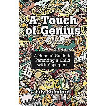 A Touch of Genius - A Hopeful Guide to Parenting a Child with Asperger