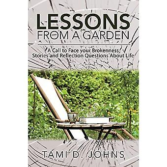 Lessons from a Garden - A Call to Face Your Brokenness Stories and Ref