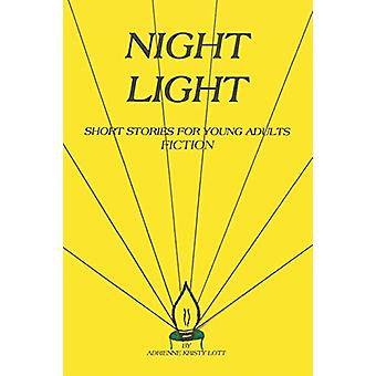 Night Light - Short Stories for Young Adults by Adrienne Kristy Lott -