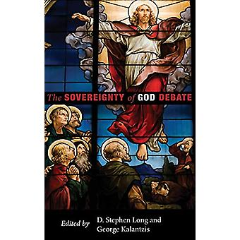 The Sovereignty of God Debate by D Stephen Long - 9781498211116 Book