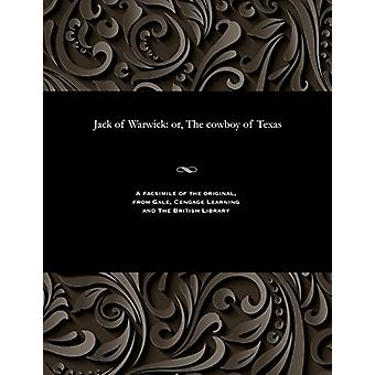 Jack of Warwick - Or - the Cowboy of Texas by Various - 9781535806008