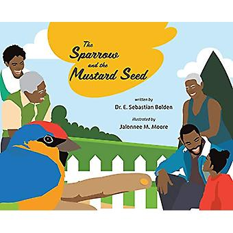 The Sparrow and the Mustard Seed by Bolden - 9781773706573 Book