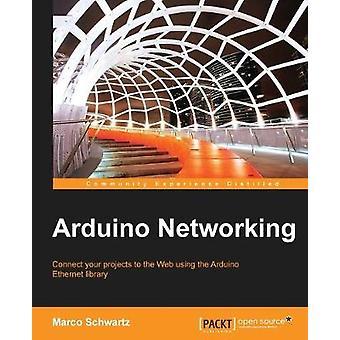 Arduino Networking by Marco Schwartz - 9781783986866 Book