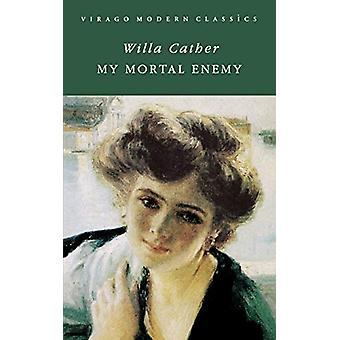 My Mortal Enemy by Willa Cather - 9781844084487 Book