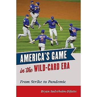 Il gioco dell'America nell'era delle wildcard dallo sciopero alla pandemia