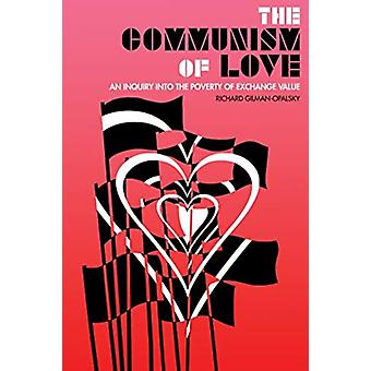 The Communism Of Love by Richard GilmanOpalsky