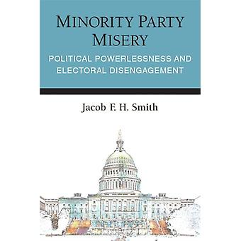 Minority Party Misery by Jacob F.H. Smith