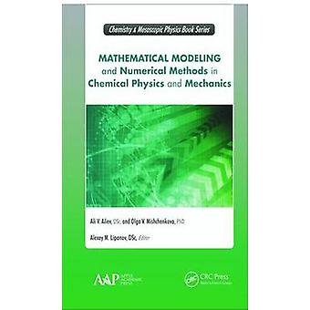Mathematical Modeling and Numerical Methods in Chemical Physics and Mechanics Innovations in Chemical Physics and Mesoscopy