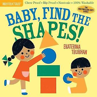 Indestructibles Baby Find the Shapes Chew Proof  Rip Proof  Nontoxic  100 Washable Book for Babies Newborn Books Safe to Chew