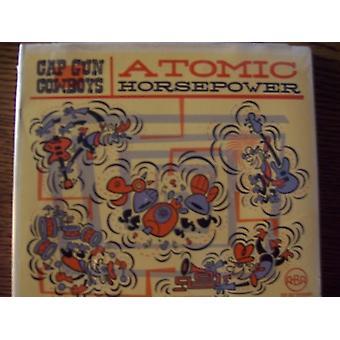 Cap Gun Cowboys - Atomic Horsepower [CD] USA import