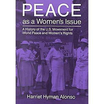Frieden als ein weibliches Problem - Geschichte der US-Bewegung für die Welt Peac