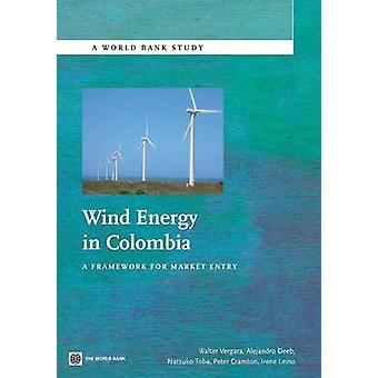 Energía eólica en Colombia - un marco para la entrada en el mercado por la Walter Verga