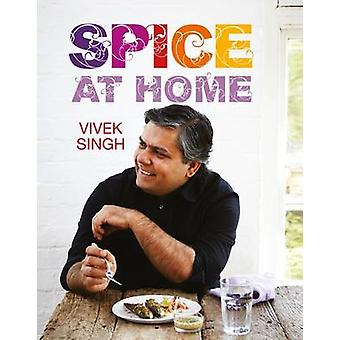 Spice at Home by Vivek Singh - 9781472910905 Book