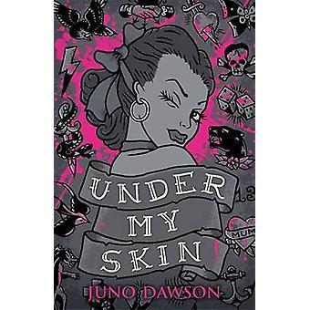 Onder mijn huid door Juno Dawson - 9781471402968 boek