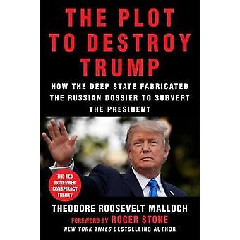 Plot at ødelægge Trump - hvordan den dybe stat fabrikeret russiske