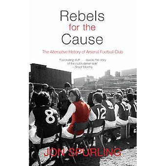 Rebellen für die Sache - die Alternative Geschichte der Arsenal Football Clu