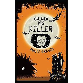 Guinea Pig Killer by Annie Graves - Glenn McElhinney - 9781908195135