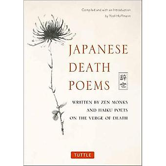 Japanese Death Poems - Written by Zen Monks and Haiku Poets on the Ver