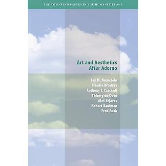 Kunst und Ästhetik nach Adorno durch J. M. Bernstein - Claudia Brodsky