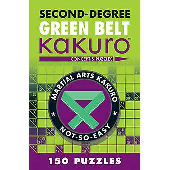 Second-degree Green Belt Kakuro by Conceptis Puzzles - 9781402787959