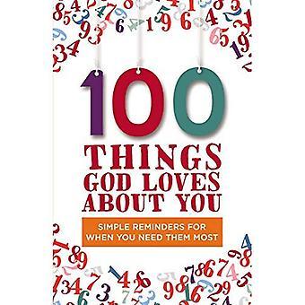 God houdt van 100 dingen over jou: eenvoudige herinneringen voor wanneer u ze meest nodig