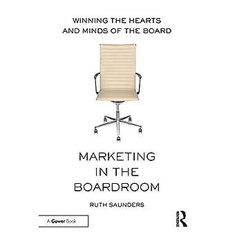 Marketing en la sala de juntas: ganar los corazones y las mentes de la Junta