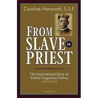 Från slav till präst: inspirerande historien om fader Augustine Tolton (1854-1897)
