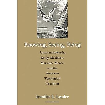 Savoir, voir, étant: Jonathan Edwards, Emily Dickinson, Marianne Moore et la Tradition typologique