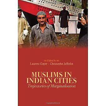 Musulmans dans les villes indiennes: trajectoires de Marginalisation