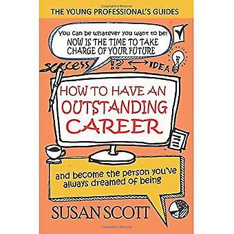 Como ter uma carreira notável: e se tornar a pessoa que você sempre sonhou de ser (Young guia profissional)