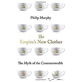 The Empire's New Clothes: The Myth of the Commonwealth