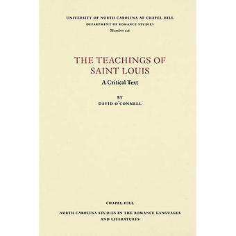 The Teachings of Saint Louis: A Critical Text (North Carolina Studies in the Romance Languages and Literatures)
