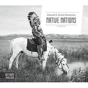Edward S. Curtis Chronicles� Native Nations (Defining Images)