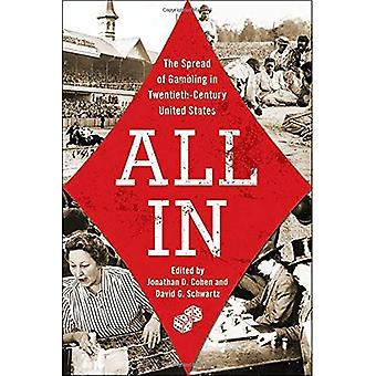 All In: De verspreiding van het gokken in twintigste-eeuwse Amerikaanse (gokken Studies serie)