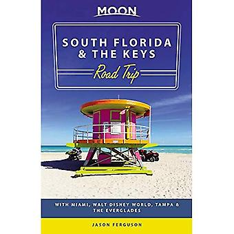 Moon South Florida & the Keys Road Trip (First Edition): With Miami, Walt Disney World, Tampa & the Everglades